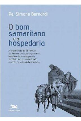 O Bom Samaritano E A Hospedaria - Bernardi,Simone | Nisrs.org