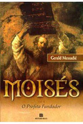 Moises 2 - o Profeta Fundador - Messadie,Gerald Messadie,Gerald pdf epub