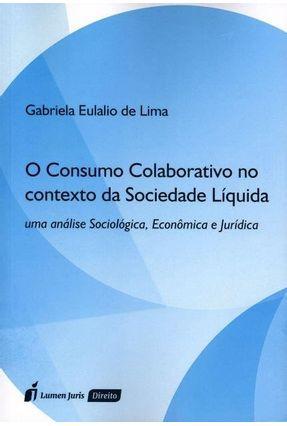 O Consumo Colaborativo No Contexto da Sociedade Líquida - Lima,Gabriela Eulálio De   Hoshan.org