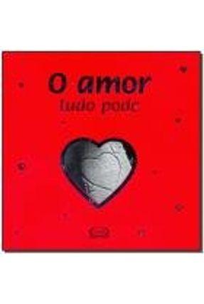 O Amor Tudo Pode - 2ª Ed. 2011 - Riba,Lidia Maria   Tagrny.org