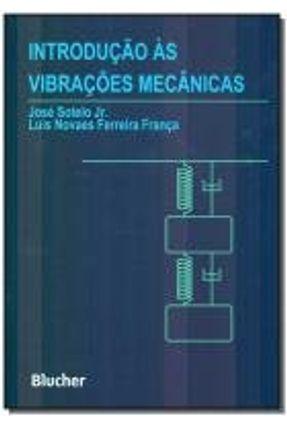 Introdução Às Vibrações Mecânicas - Franca,Luis Novaes Ferreira Sotelo Jr.,José | Tagrny.org