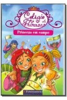 Princesa Em Campo - Col. Colégio de Princesas - Bat,Prunella | Hoshan.org