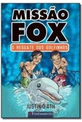 Missão Fox - o Resgate Dos Golfinhos - D'Ath,Justin pdf epub