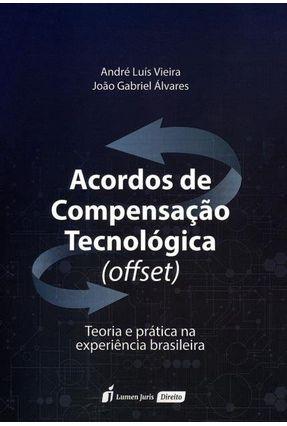 Acordos de Compensação Tecnológica (Offset) - Álvares,João Gabriel Vieira,André Luís pdf epub