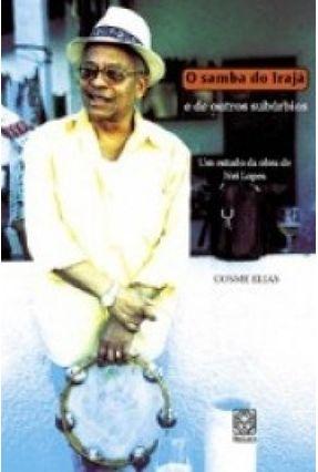 O Samba do Irajá e de Outros Subúrbios - Elias,Cosme | Tagrny.org