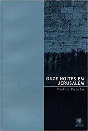 Onze Noites em Jerusalem - Paixão,Pedro pdf epub