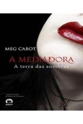 A Terra das Sombras - Série a Mediadora - Cabot,Meg   Hoshan.org