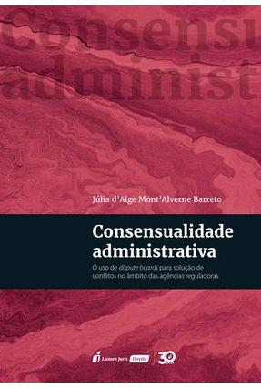 Consensualidade Administrativa - Barreto,Júlia D'Alge Mont' Alverne | Hoshan.org