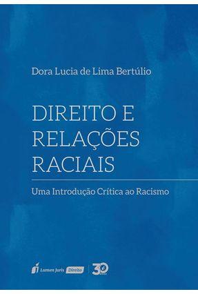 Direito E Relações Raciais - Bertúlio,Dora Lúcia de Lima pdf epub