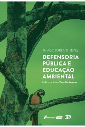 Defensoria Pública E Educação Ambiental - Neves,Thiago Burlani   Tagrny.org
