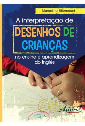 A Interpretação de Desenhos de Crianças No Ensino e Aprendizagem do Inglês - Bittencourt,Marcelina pdf epub