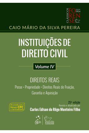 Instituições de Direito Civil - Vol. IV - Direitos Reais - 25ª Ed. 2017 - Pereira,Caio Mario da Silva | Hoshan.org
