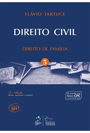 Direito Civil - Direito de Família - Vol. 5 - 12ª Ed. 2017 - Tartuce,Flávio | Hoshan.org