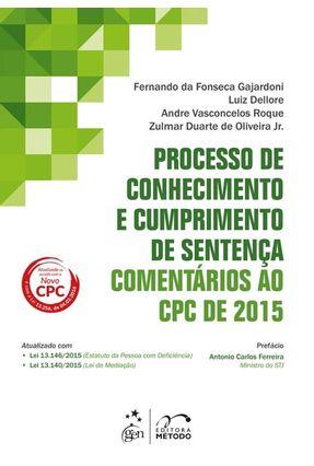 Processo de Conhecimento e Cumprimento de Sentença - Comentários ao CPC de 2015 - DA FONSECA GAJARDONI,FERNANDO | Nisrs.org