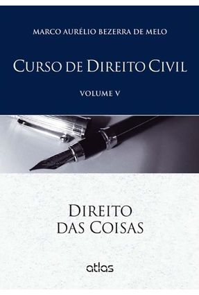Usado - Curso de Direito Civil - Direito Das Coisas - Vol. V - Melo,Marco Aurélio Bezerra de   Nisrs.org