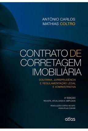 Contrato de Corretagem Imobiliária - Doutrina, Jurisprudência e Regulamentação ... - 4ª Ed. 2013 - Coltro,Antonio Carlos Mathias | Tagrny.org