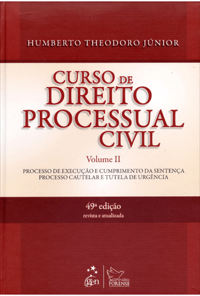 Edição antiga - Curso de Direito Processual Civil - Vol. II - 49ª Ed. 2014 - Theodoro Júnior,Humberto | Tagrny.org
