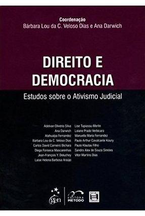 Direito E Democracia - Estudos Sobre O Ativismo Social - Lou Da C. Veloso Dias,Bárbara | Tagrny.org