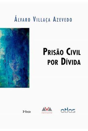 Prisão Civil Por Dívida - 3ª Ed. 2012 - Azevedo,Alvaro Villaça pdf epub