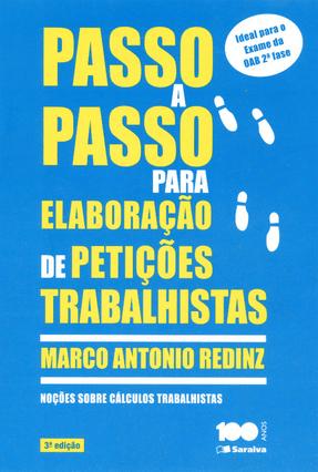 Edição antiga - Passo A Passo Para Elaboração de Petições Trabalhistas - 3ª Ed. 2014 - Redinz,Marco Antonio   Hoshan.org