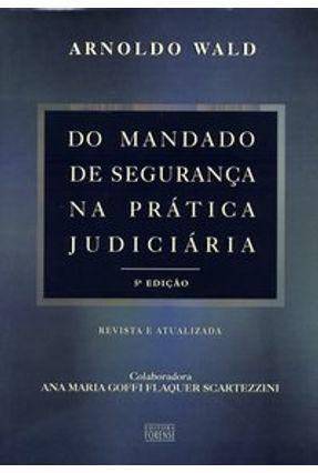 Usado - Do Mandado de Segurança na Prática Judiciária - 5ª Edição 2006 - Wald,Arnoldo   Hoshan.org