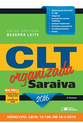 Usado - CLT Organizada - Saraiva - 2ª Ed. 2016 - Leite,Carlos Henrique Bezerra | Hoshan.org