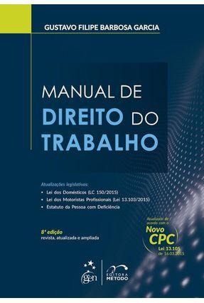 Manual de Direito do Trabalho - 8ª Ed. 2015 - Garcia,Gustavo Filipe Barbosa | Hoshan.org