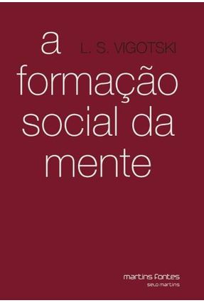 Formação Social da Mente - Col. Psicologia e Pedagogia - Vigotsky,Liev Semionovitch   Tagrny.org