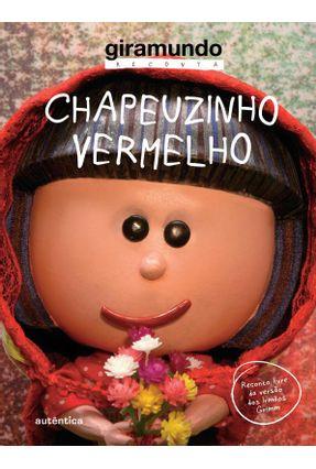 Chapeuzinho Vermelho - Col. Giramundo Reconta - Junqueira,Sonia pdf epub