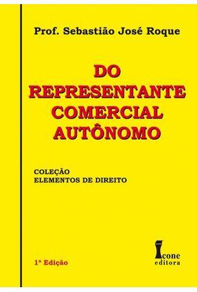 Do Representante Comercial Autônomo - Col. Elementos de Direito - Roque,Prof. Sebastiao Jose   Hoshan.org