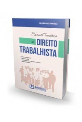 Manual Temático de Direito Trabalhista - Rodrigues,Deusmar José   Tagrny.org