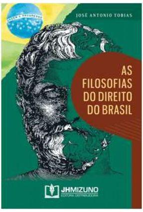 As Filosofias do Direito do Brasil - Tobias,José Antonio | Hoshan.org