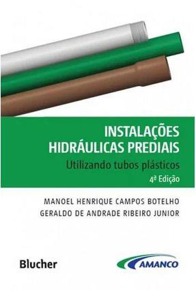 Instalações Hidráulicas Prediais - Utilizando Tubos Plásticos - 4ª Ed. 2014