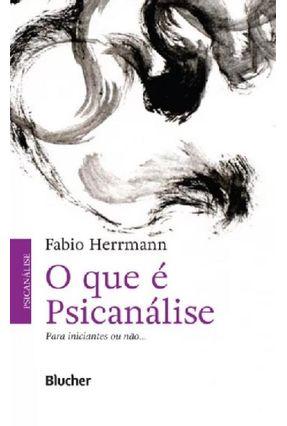 O Que É Pasicanálise - Para Iniciantes ou Não... - 14ª Ed. 2015 - Herrmann,Fabio pdf epub