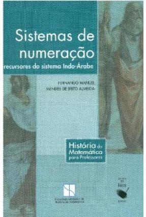 Sistemas de Numeração Precursores do Sistema Indo-árabe - Manuel,Fernando | Tagrny.org