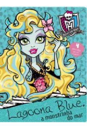 Monster High - Lagoona Blue, A Monstrinha do Mar - Editora Ciranda Cultural   Nisrs.org