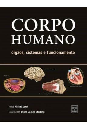 Corpo Humano - Órgãos, Sistemas e Funcionamento - Zorzi,Rafael   Hoshan.org
