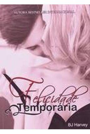 Felicidade Temporária - Harvey ,Bj   Tagrny.org