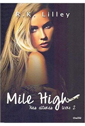 Mile High - Nas Alturas - Livro 2 - Lilley,R. K. pdf epub