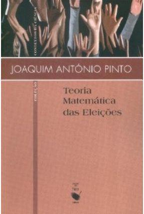 Teoria Matemática das Eleições - Pinto,Joaquim António   Hoshan.org