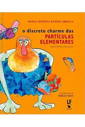 O Discreto Charme Das Partículas Elementares - Abdalla,Maria Cristina B. | Hoshan.org