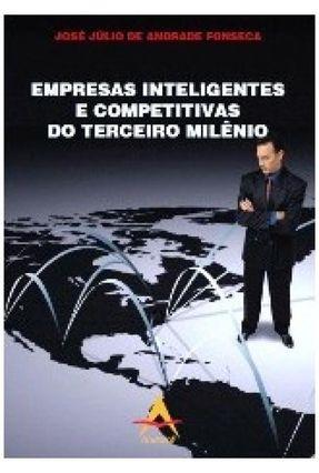 Empresas Inteligentes e Competitivas do Terceiro Milênio - Fonseca,José Júlio Andrade | Nisrs.org