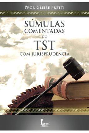 Súmulas Comentadas do Tst com Jurisprudência - Pretti,Gleibe | Tagrny.org