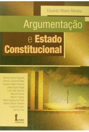 Argumentação e Estado Constitucional - Moreira,Eduardo Ribeiro | Hoshan.org