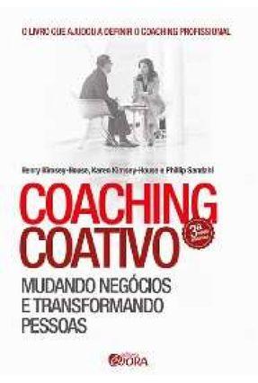 Coaching Coativo - Mudando Negócios e Transformando Pessoas - Kimsey-House,Henry Kimsey-house,Karen Sandahl,Phillip | Hoshan.org