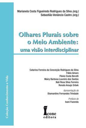 Olhares Plurais Sobre o Meio Ambiente: Uma Visão Interdisciplinar - Silvamarianela Costa Figueiredo Rodrigues da | Hoshan.org