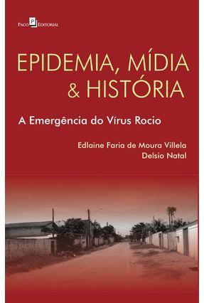 Epidemia, Mídia e História - Villela,Edlaine Faria De Moura | Hoshan.org