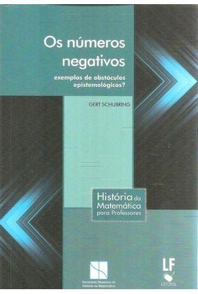 Os Números Negativos - Exemplos De Obstáculos Epistemológicos? - Schurbring,Gert   Tagrny.org