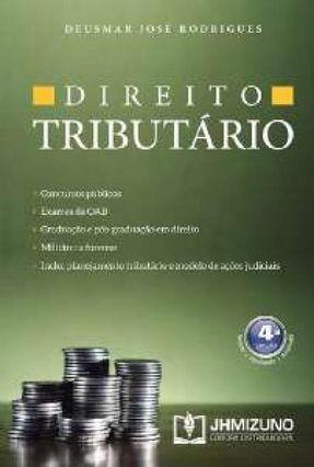 Direito Tributário - 4ª Ed. 2015 - Rodrigues,Deusmar José   Tagrny.org
