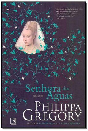 A Senhora Das Águas - Gregory,Philippa Gregory,Philippa   Hoshan.org